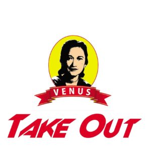VENUS TAKE OUT